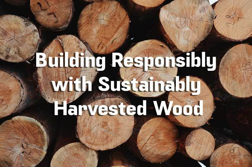 West Coast Project Management - Building Responsibly with Sustainably Harvested Wood